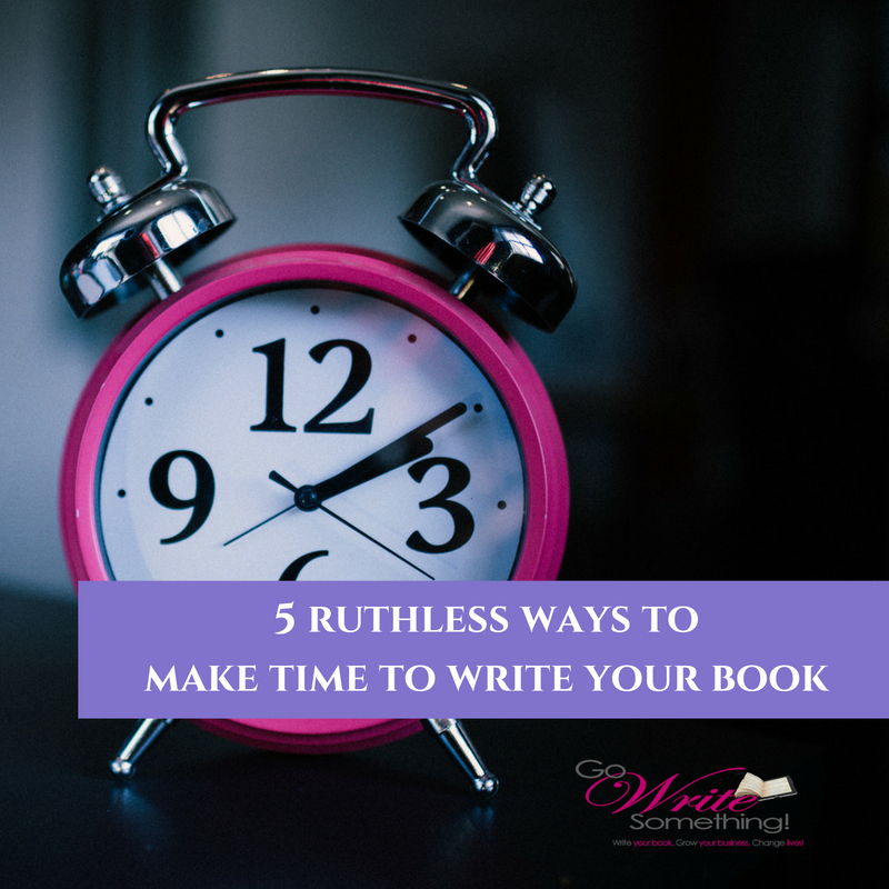 5 Ruthless Ways to Make Time