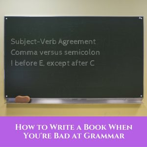 How to Write When You're Bad at Grammar