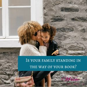Is Your Family Standing in the Way of Your Book?