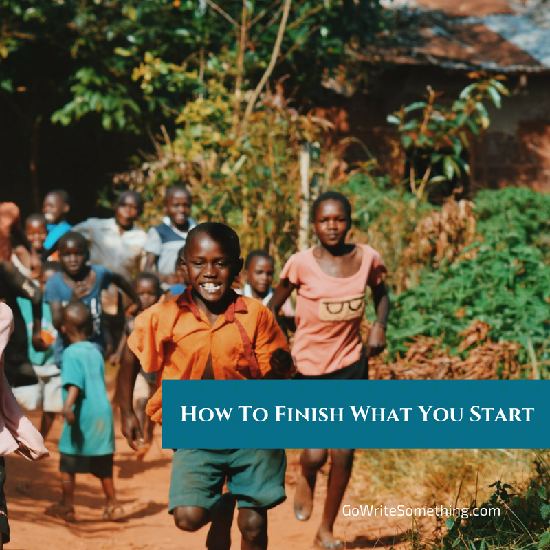 how-to-finish-what-you-start